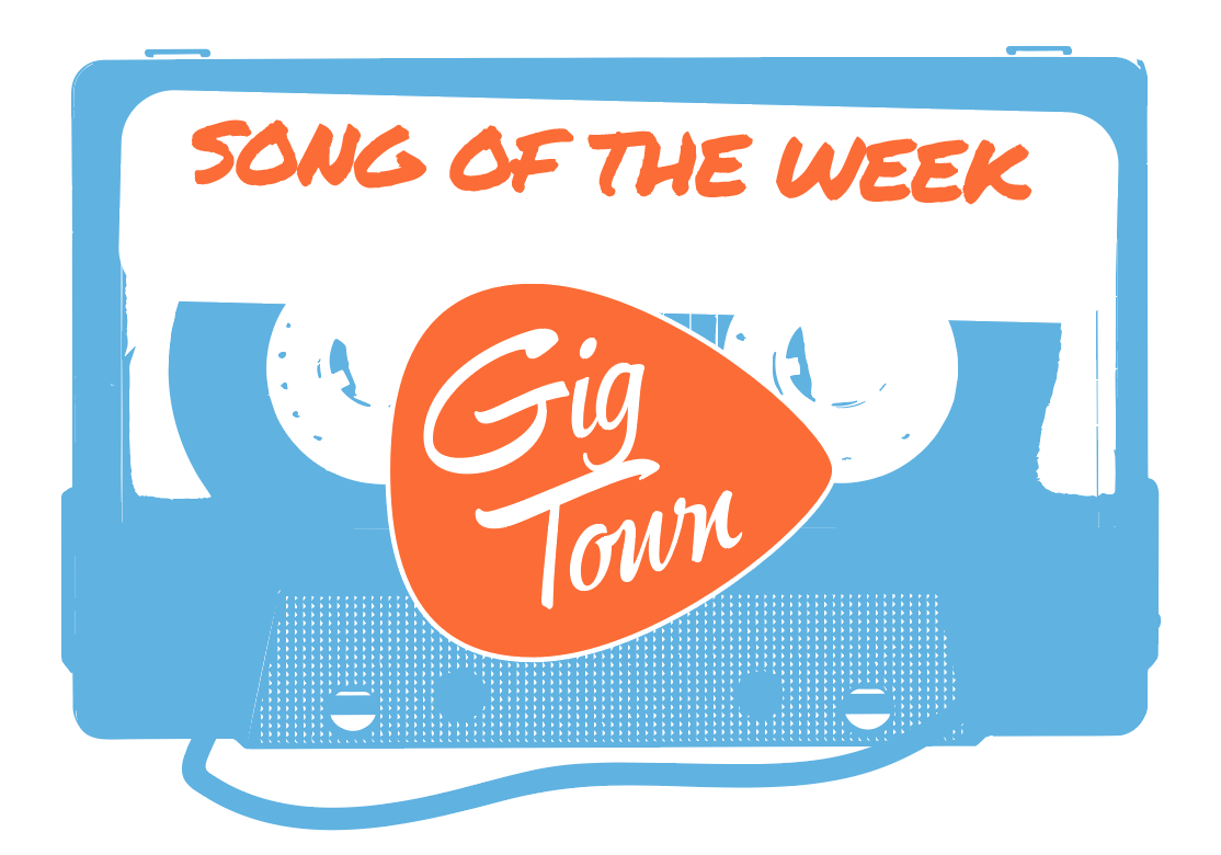 Gotta Tell You The News: GigTown Song of the Week